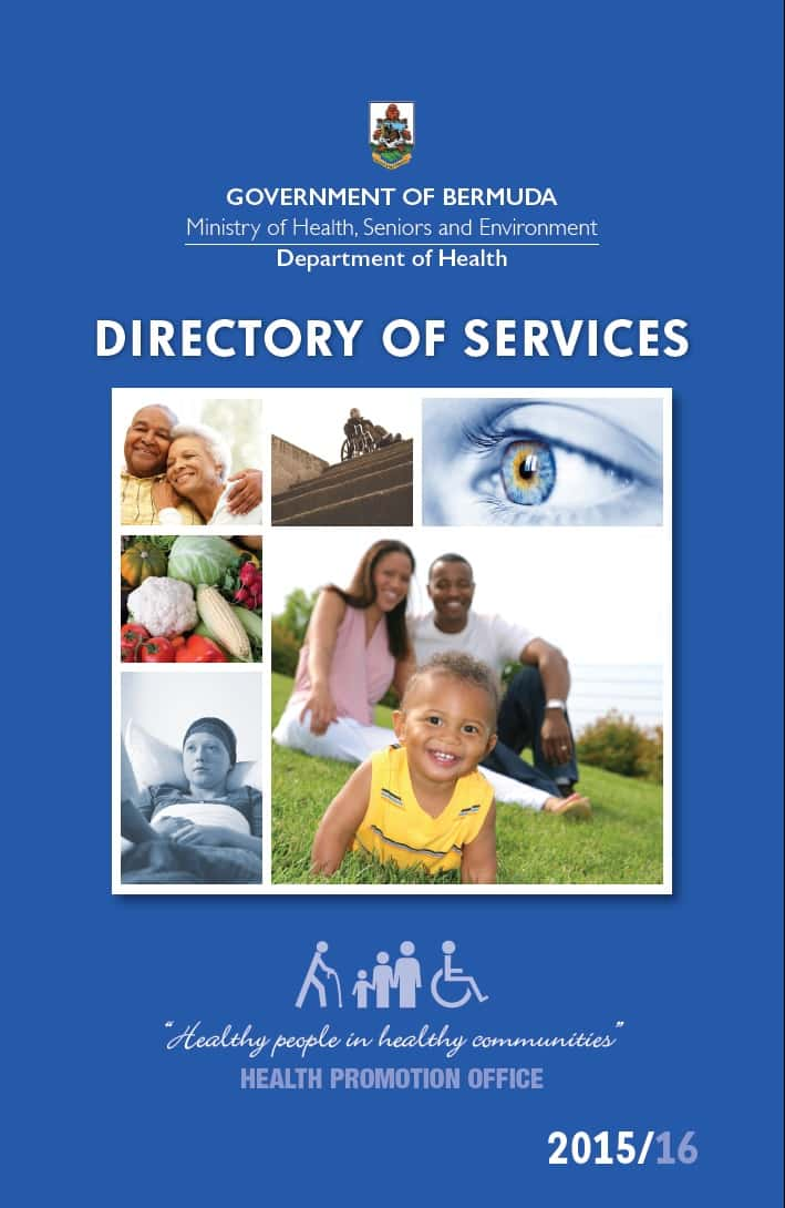 Directory of Services 2015-2016 Department of Health The Directory of Services for the Department of Health lists non-profit, registered charities and Government agencies in Bermuda.